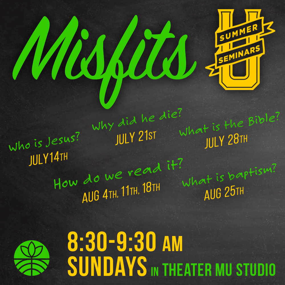Misfits U: How to Read the Bible, Part 3 – Roots Covenant Church